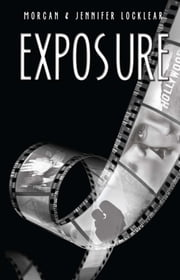 Exposure ebook by Morgan Locklear, Jennifer Locklear