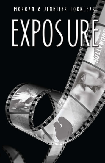 Exposure ebook by Morgan Locklear,Jennifer Locklear