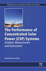 The Performance of Concentrated Solar Power (CSP) Systems - Analysis, Measurement and Assessment ebook by