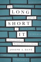 The Long and the Short of It ebook by Joseph A. Dane
