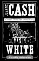 Man in White ebook by Johnny Cash