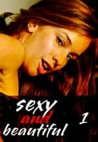 Sexy and Beautiful Volume 1 - A sexy photo book ebook by Natasha Broadmoor