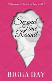 Second Time Round ebook by Bigga Day