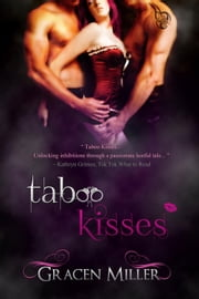 Taboo Kisses ebook by Gracen Miller