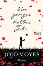 Ein ganzes halbes Jahr 電子書 by Jojo Moyes, Karolina Fell