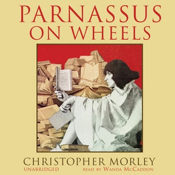 Parnassus on Wheels audiobook by Christopher Morley