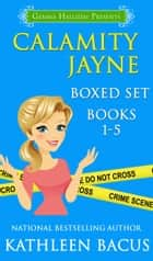 Calamity Jayne Mysteries Boxed Set (books 1-5) ebook by Kathleen Bacus