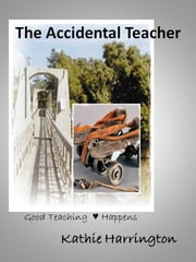 The Accidental Teacher ebook by Kathie Harrington