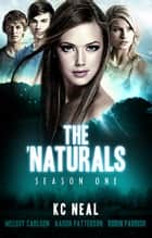 The 'Naturals: Awakening (Young Adult Serial) - Episodes 9-12 -- Season 1 ebook by Aaron Patterson, Melody Carlson & Robin Parrish, K.C. Neal