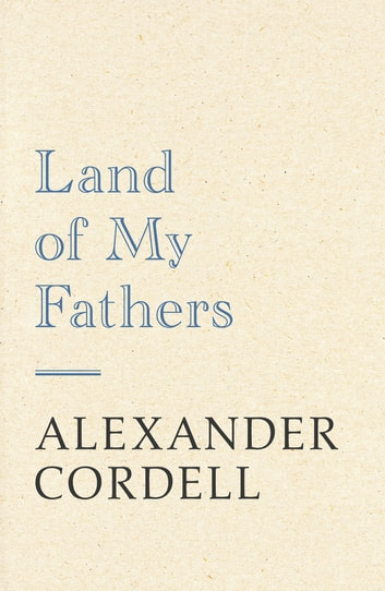 Land Of My Fathers ebook by Alexander Cordell