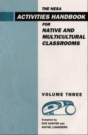 NESA - Activites Handbook for Native and Multicultural Classrooms, Volume 3 ebook by Don Sawyer,Wayne Lundeberg