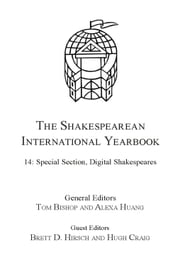 The Shakespearean International Yearbook - Volume 14: Special Section, Digital Shakespeares ebook by Dr Brett D Hirsch,Professor Alexa Huang,Professor Hugh Craig,Professor Tom Bishop,Professor Tom Bishop,Professor Alexa Huang,Professor John Muccicolo,Professor Graham Bradshaw