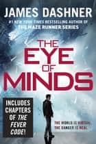 The Eye of Minds (The Mortality Doctrine, Book One) ekitaplar by James Dashner