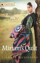 Miriam's Quilt ebook by Jennifer Beckstrand