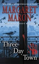 Three-Day Town ebook de Margaret Maron