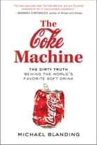 The Coke Machine ebook by Michael Blanding