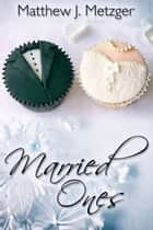 Married Ones ebook by