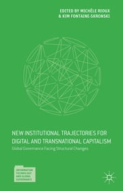 Global Governance Facing Structural Changes - New Institutional Trajectories for Digital and Transnational Capitalism ebook by Michèle Rioux,Kim Fontaine-Skronski