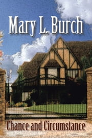 Chance and Circumstance ebook by Mary L. Burch