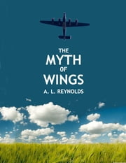 The Myth of Wings ebook by A. L. Reynolds