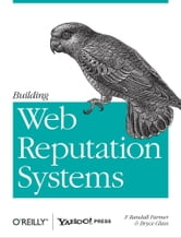 Building Web Reputation Systems ebook by Randy Farmer,Bryce  Glass