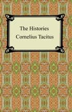 The Histories of Tacitus 電子書 by Cornelius Tacitus