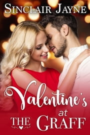 Valentine's at the Graff ebook by Sinclair Jayne