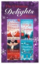 Mills and Boon Christmas Delights Collection (Mills & Boon e-Book Collections) ebook by Maxine Morrey, Kim Lawrence, Janice Maynard,...