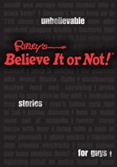 Ripley's Unbelievable Stories For Guys ebook by Ripley's Believe It Or Not!