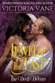 Jewel of the East - The Devil DeVere Series, #5 ebook by Victoria Vane