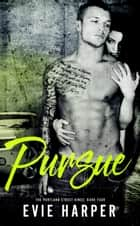 Pursue - Portland Street Kings, #4 ebook by Evie Harper