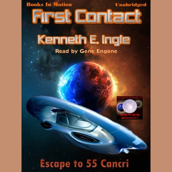 First Contact audiobook by Kenneth E. Ingle