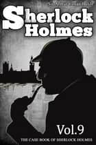 The Case-Book of Sherlock Holmes - [Vol.9] [Special Illustrated Edition] ebook by Sir Arthur Conan Doyle