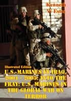 U.S. Marines in Iraq, 2004 - 2005: Into the Fray: U.S. Marines in the Global War on Terror [Illustrated Edition] ebook by Kenneth W Estes
