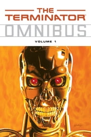 Terminator Omnibus Volume 1 ebook by James Robinson,Various Artists