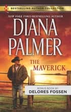 The Maverick - A 2-in-1 Collection ebook by Diana Palmer