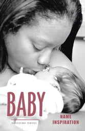 BABY NAME INSPIRATION ebook by RASHEEMA OWENS