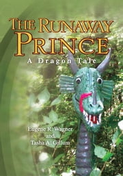 The Runaway Prince ebook by Eugene R. Wagner and Tasha A. Gillum