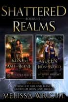 Shattered Realms: Books 1-2 ebook by