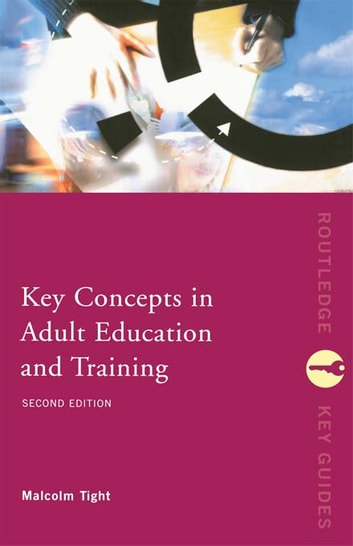 Key Concepts in Adult Education and Training ebook by Malcolm Tight