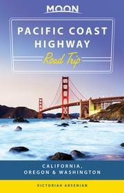 Moon Pacific Coast Highway Road Trip - California, Oregon & Washington ebook by Kobo.Web.Store.Products.Fields.ContributorFieldViewModel