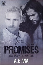 Promises, Part II ebook by A.E. Via