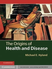 The Origins of Health and Disease ebook by Michael E. Hyland
