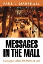 Messages in the Mall ebook by Paul V. Marshall