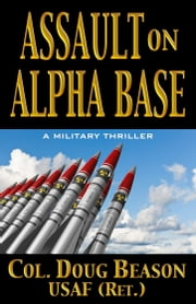 Assault on Alpha Base ebook by Doug Beason
