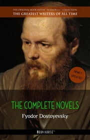 Fyodor Dostoyevsky: The Complete Novels ebook by Fyodor Dostoyevsky