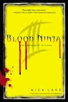 Blood Ninja III ebook by Nick Lake