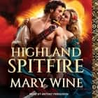 Highland Spitfire audiobook by Mary Wine