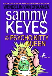 Sammy Keyes and the Psycho Kitty Queen ebook by Wendelin Van Draanen