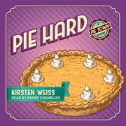 Pie Hard audiobook by Kirsten Weiss